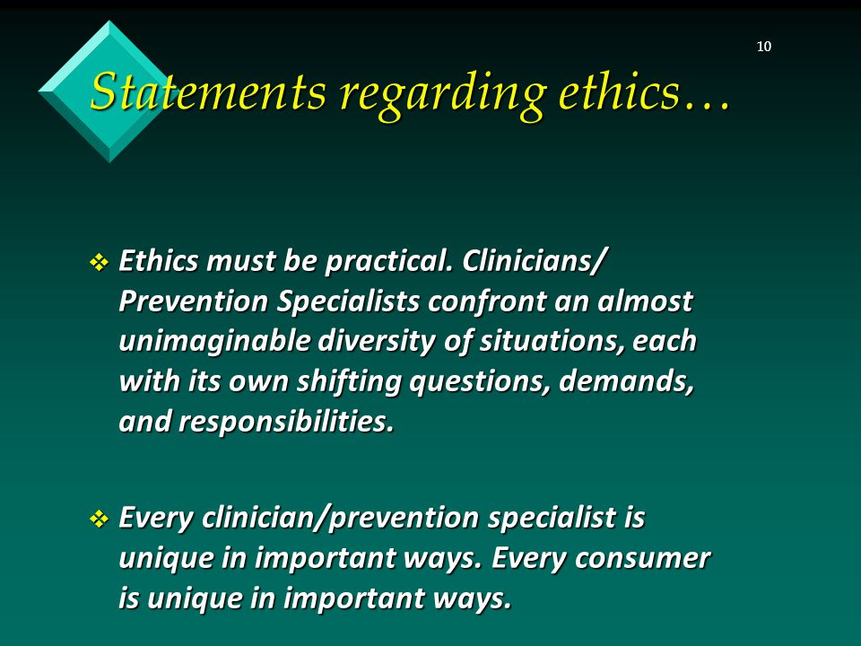 10  Ethics must be practical.