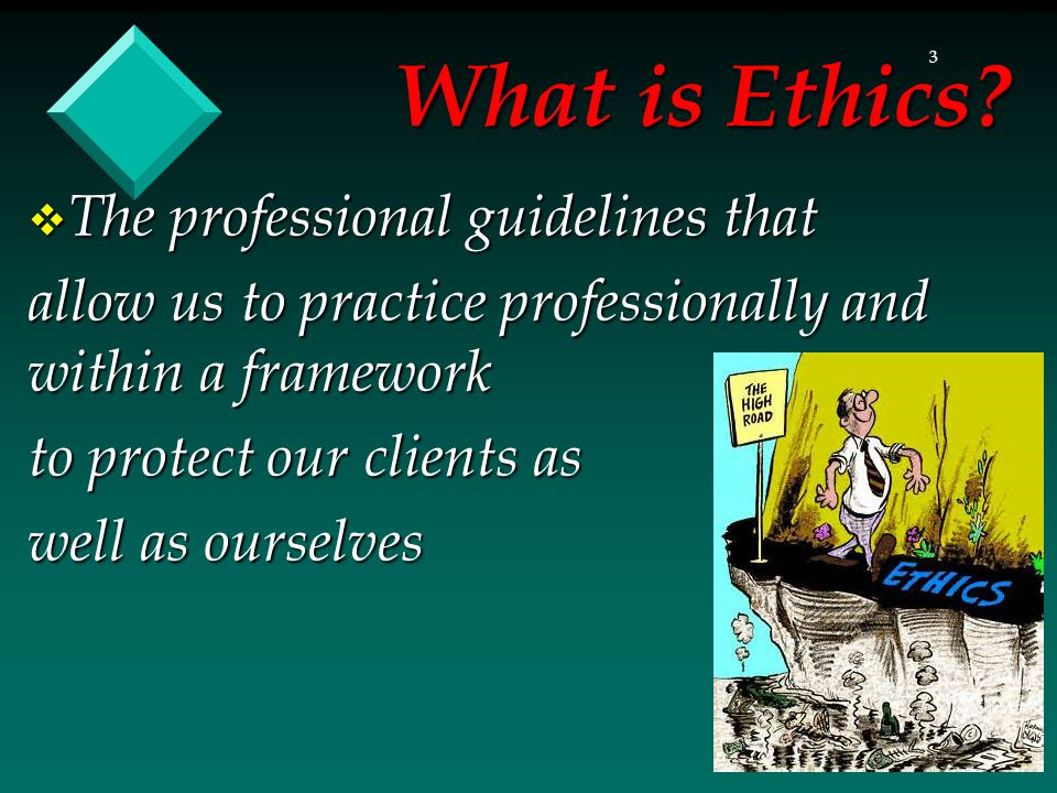 3 What is Ethics.
