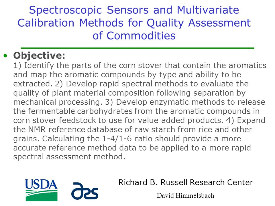 Spectroscopic Sensors and Multivariate Calibration Methods for Quality Assessment of Commodities Objective: 1) Identify the parts of the corn stover t
