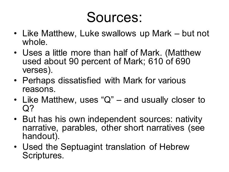 Sources: Like Matthew, Luke swallows up Mark – but not whole.