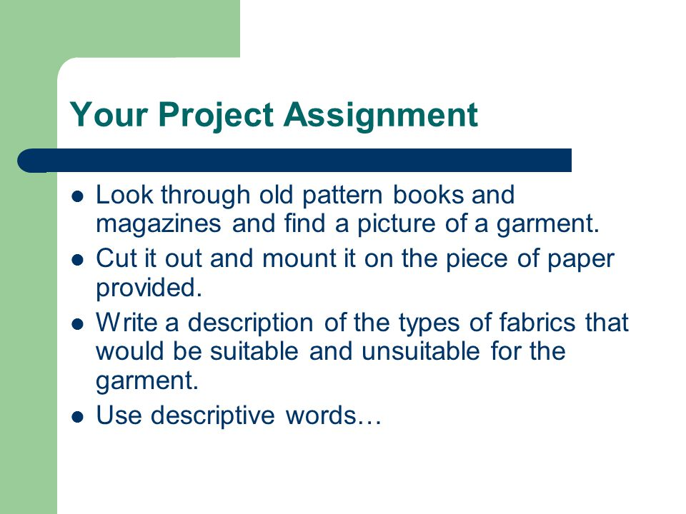Your Project Assignment Look through old pattern books and magazines and find a picture of a garment.