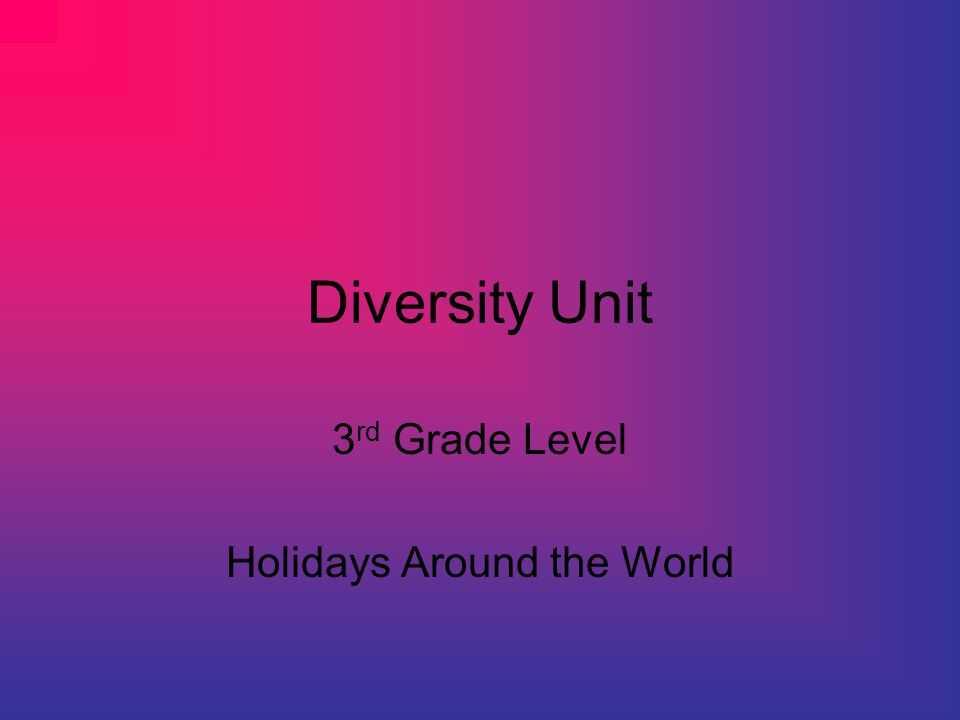 Diversity Unit 3 rd Grade Level Holidays Around the World