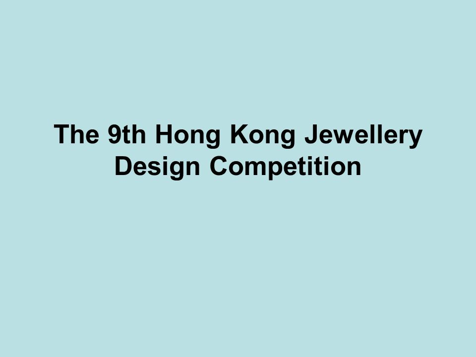 The 9th Hong Kong Jewellery Design Competition