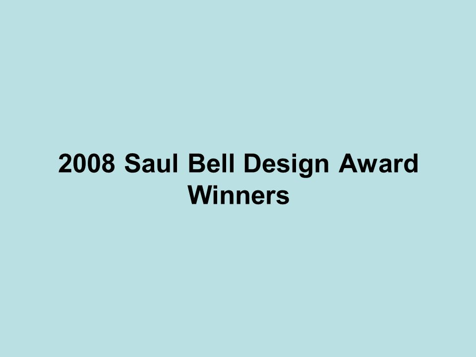 2008 Saul Bell Design Award Winners