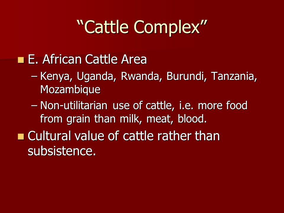 Cattle Complex E. African Cattle Area E.