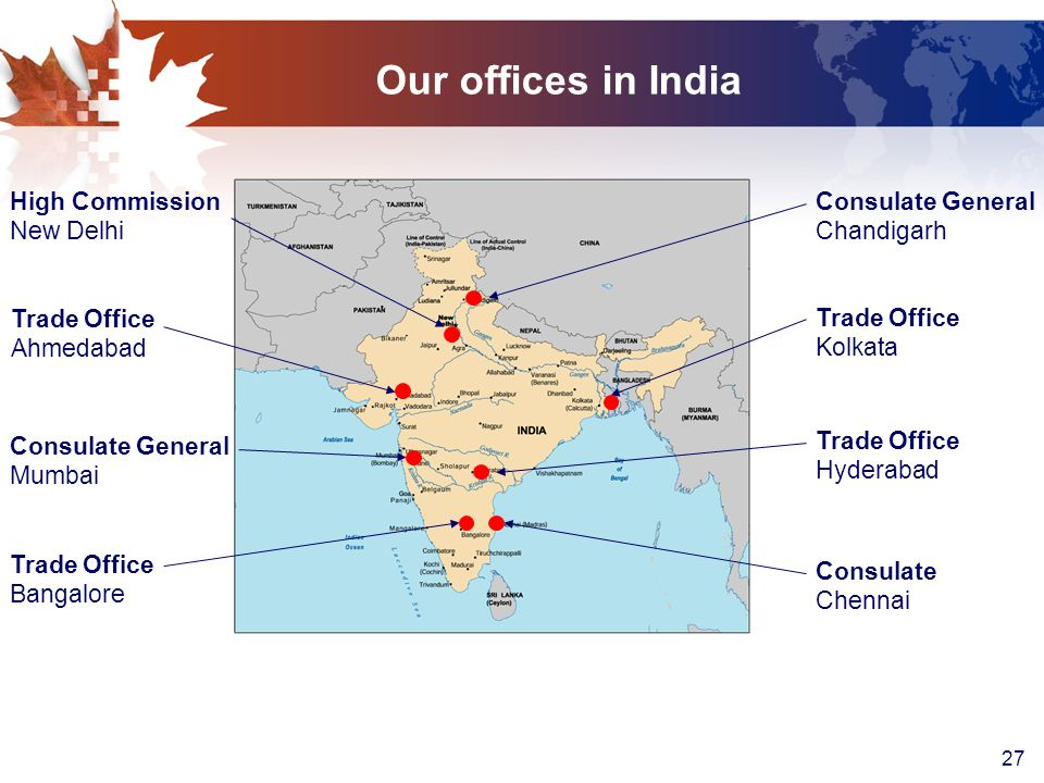 27 Our offices in India High Commission New Delhi Consulate General Chandigarh Consulate General Mumbai Trade Office Kolkata Trade Office Hyderabad Consulate Chennai Trade Office Bangalore Trade Office Ahmedabad
