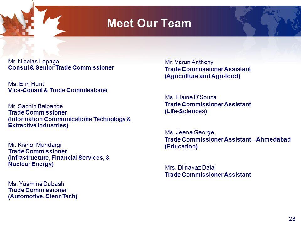 28 Meet Our Team Mr.Nicolas Lepage Consul & Senior Trade Commissioner Ms.