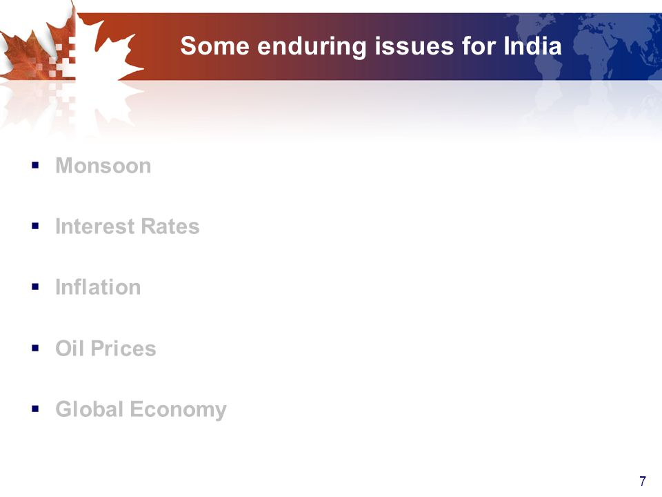 7 Some enduring issues for India  Monsoon  Interest Rates  Inflation  Oil Prices  Global Economy