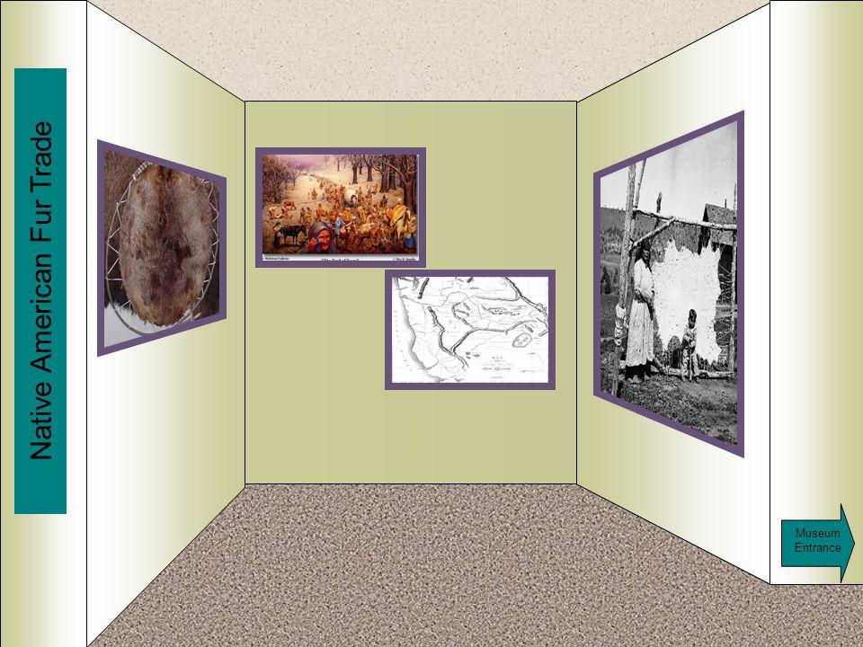 Room 2 Native American Fur Trade Museum Entrance Add Artifact 7 Add Artifact 6 Add Artifact 5 Add Artifact 8