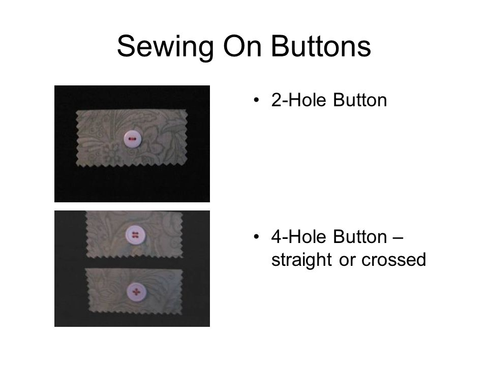 Sewing On Buttons 2-Hole Button 4-Hole Button – straight or crossed