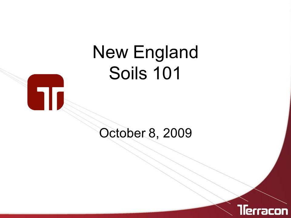 New England Soils 101 October 8, 2009