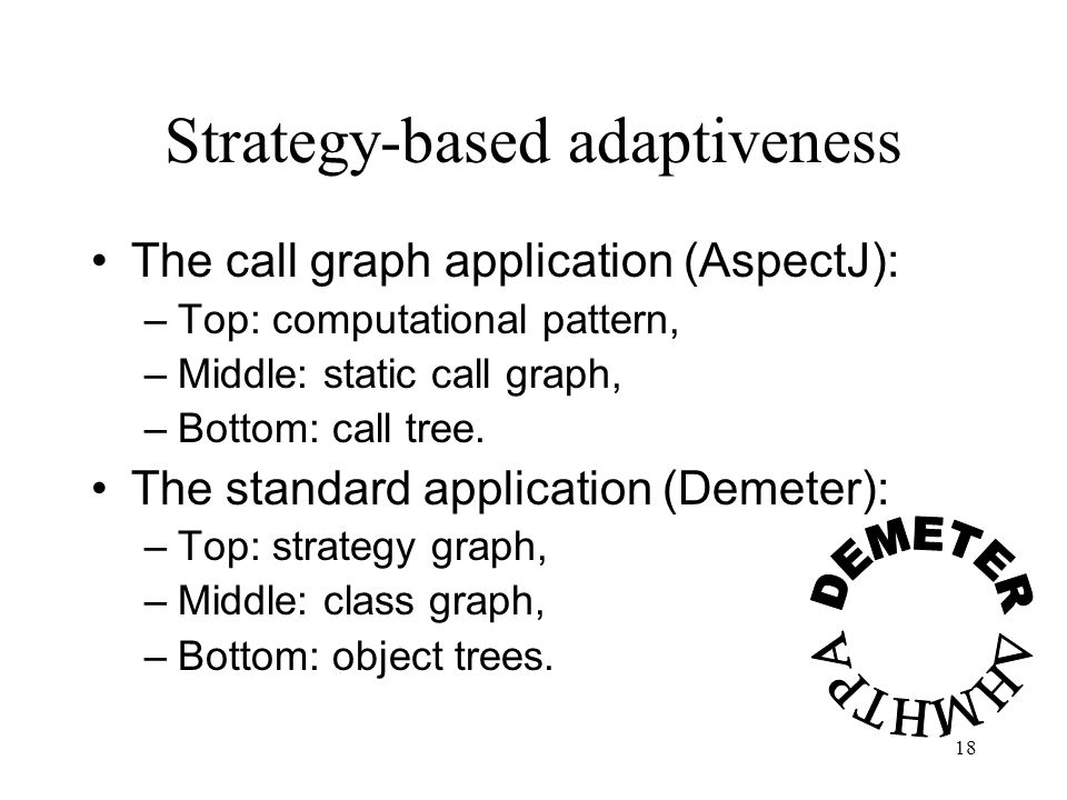 17 Middle graph: Abstraction barrier Bottom tree: select subtrees A B A B C Top graph: subgraph of transitive closure of middle layer C A B c1:C c2:C c3:C