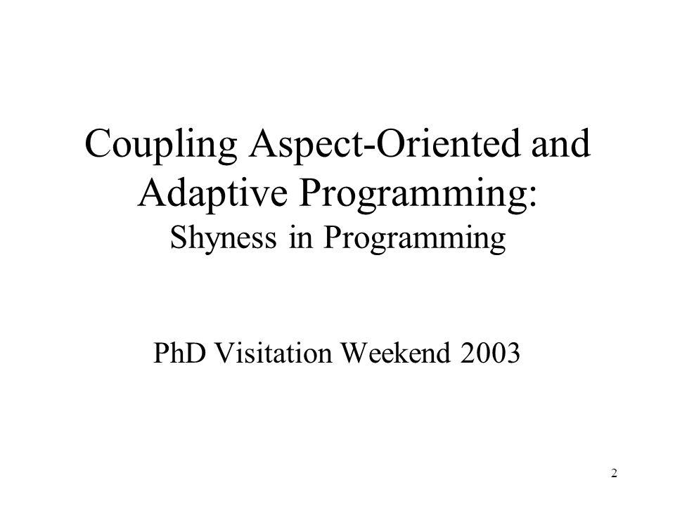 1 Shyness in Programming Karl Lieberherr Demeter Research Group Northeastern University Boston