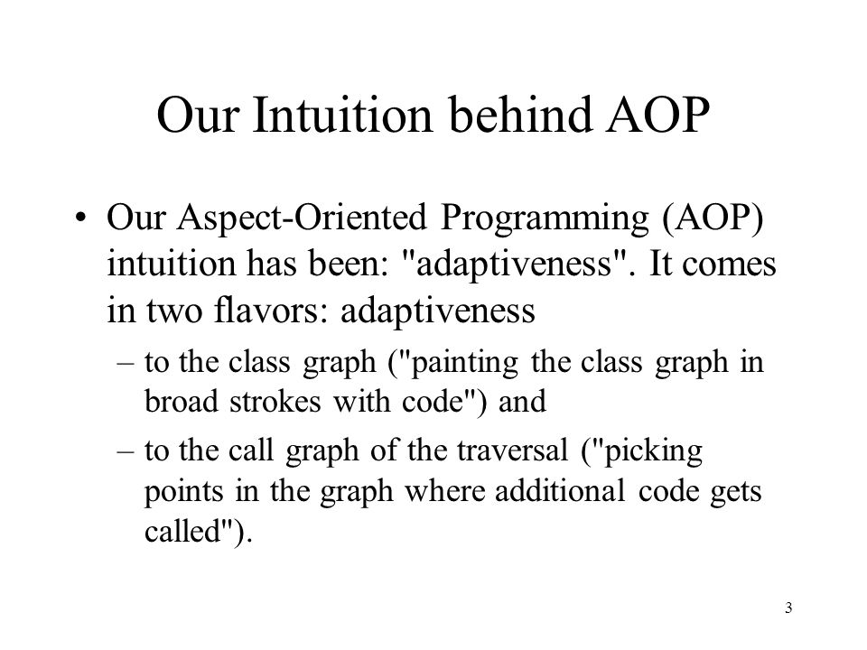 2 Coupling Aspect-Oriented and Adaptive Programming: Shyness in Programming PhD Visitation Weekend 2003