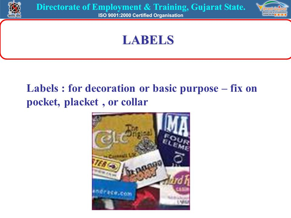 LABELS LABELS Labels : for decoration or basic purpose – fix on pocket, placket, or collar