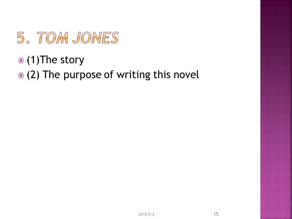  (1)The story  (2) The purpose of writing this novel 2015-5-3 15