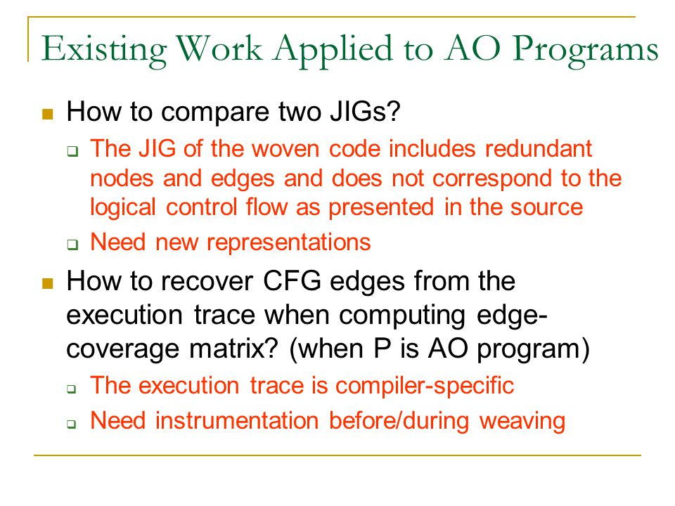 Existing Work Applied to AO Programs How to compare two JIGs.