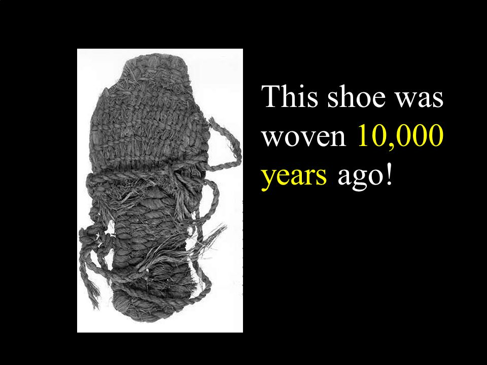 This shoe was woven 10,000 years ago!