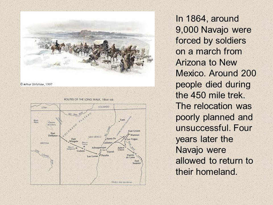 In 1864, around 9,000 Navajo were forced by soldiers on a march from Arizona to New Mexico.