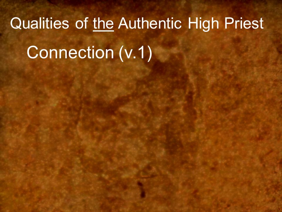 Qualities of the Authentic High Priest Connection (v.1)