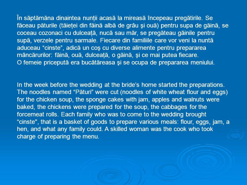 În săptămăna dinaintea nunţii acasă la mireasă începeau pregătirile.