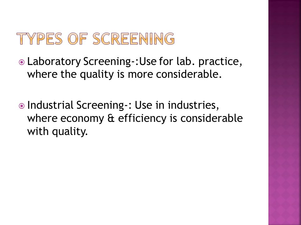  Laboratory Screening-:Use for lab. practice, where the quality is more considerable.