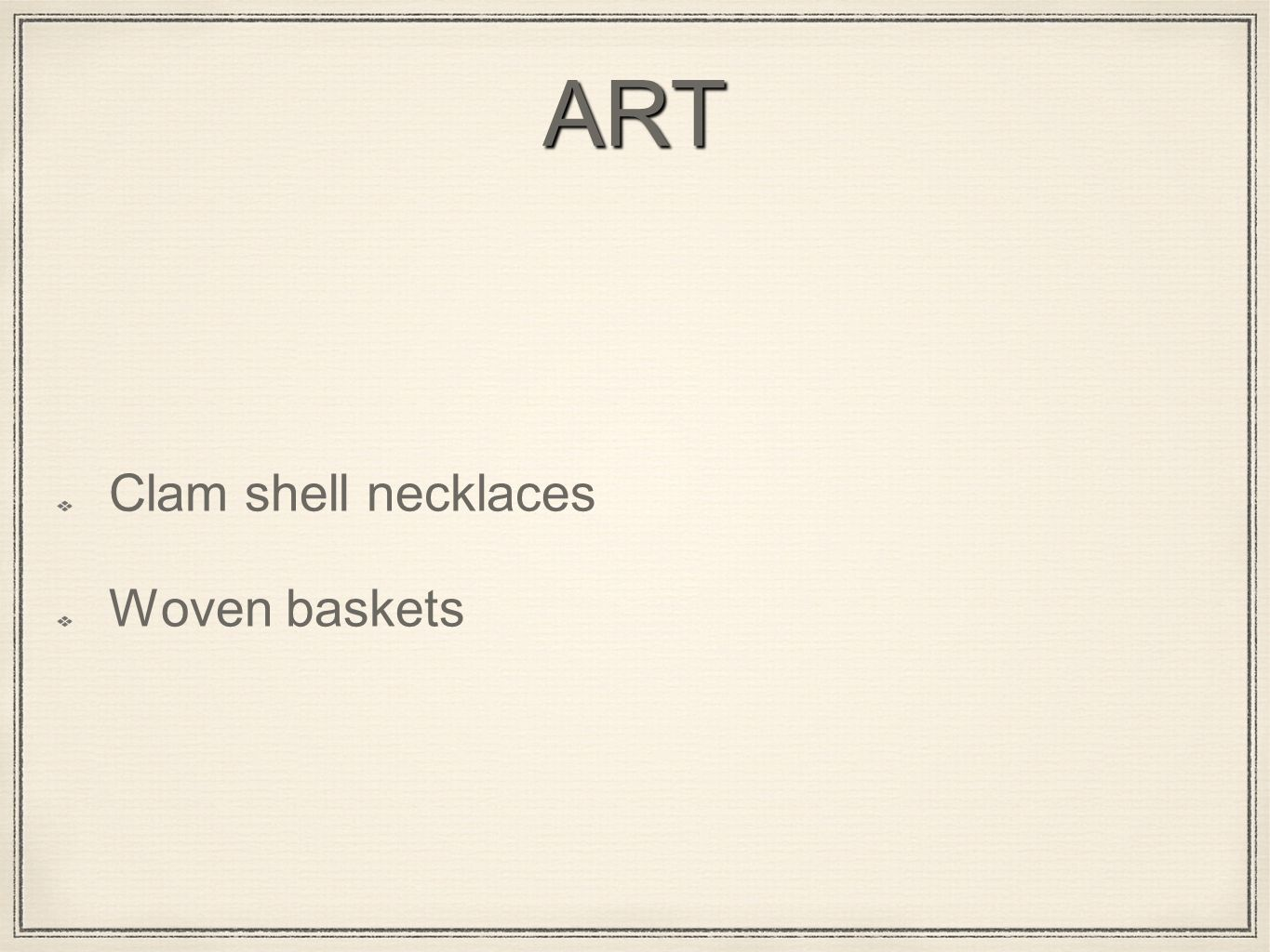 ART Clam shell necklaces Woven baskets