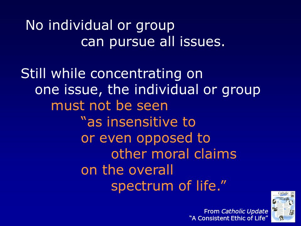 No individual or group can pursue all issues.