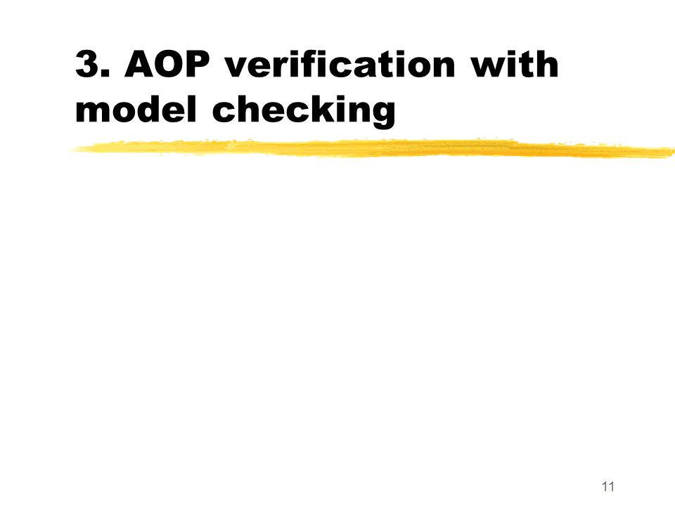 11 3. AOP verification with model checking