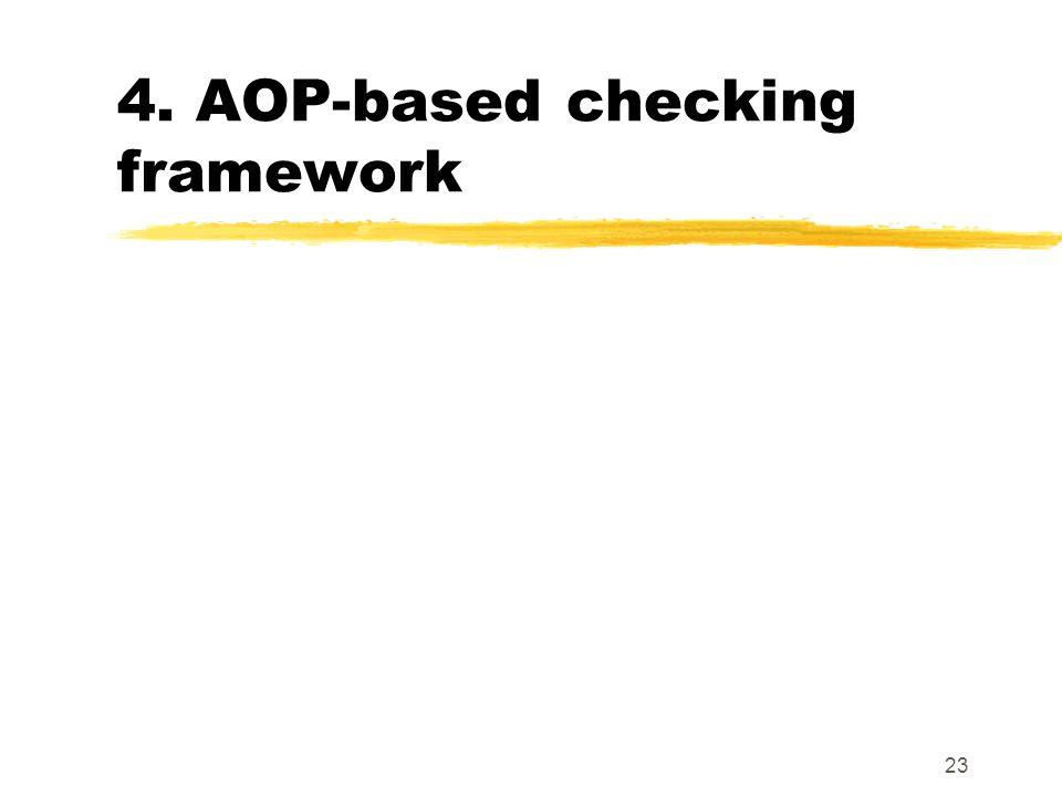 23 4. AOP-based checking framework