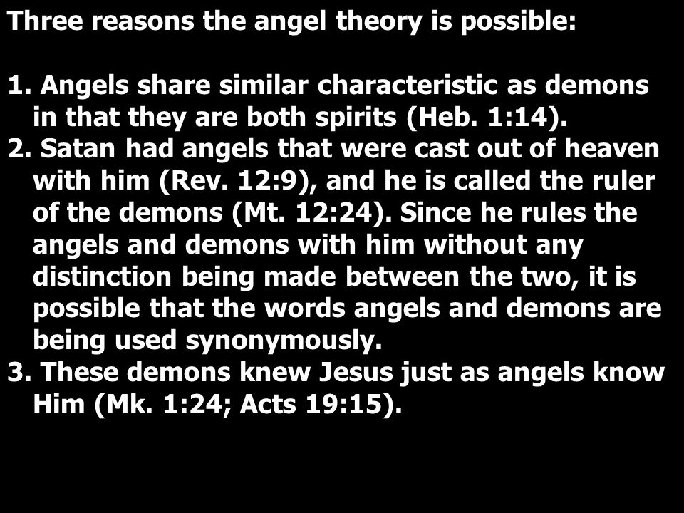 Three reasons the angel theory is possible: 1.1.