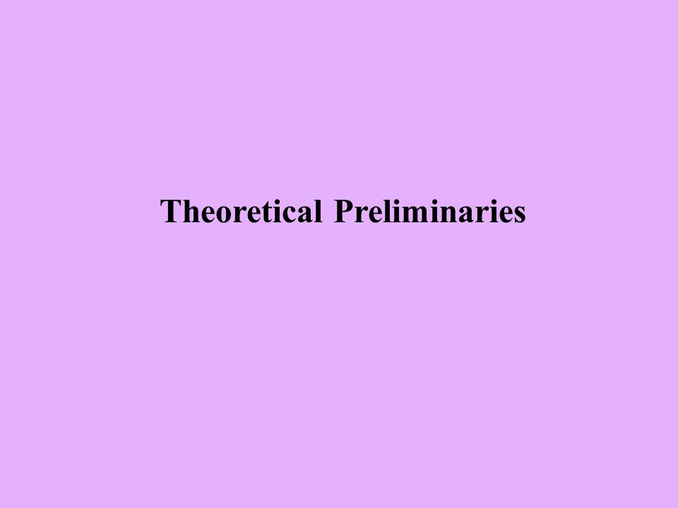 Theoretical Preliminaries