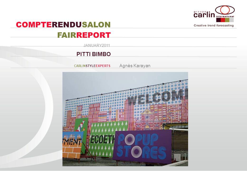 PITTI BIMBO CARLINSTYLEEXPERTS JANUARY2011 COMPTERENDUSALON FAIRREPORT Agnès Karayan