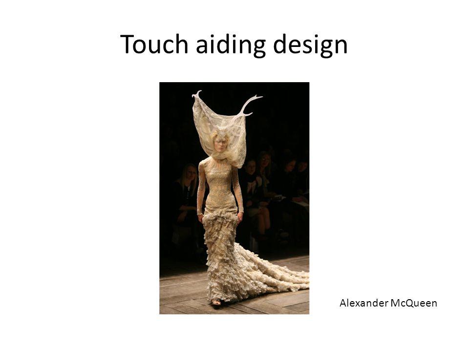 Touch aiding design Alexander McQueen