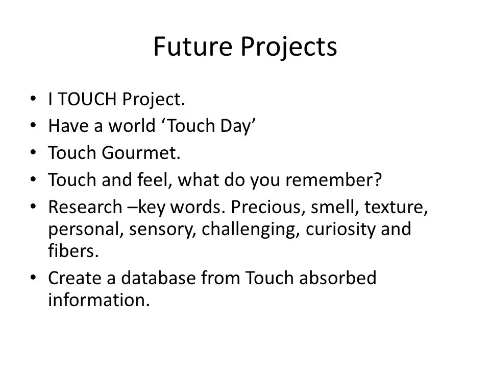 Future Projects I TOUCH Project.Have a world 'Touch Day' Touch Gourmet.