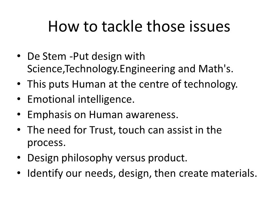 How to tackle those issues De Stem -Put design with Science,Technology.Engineering and Math s.