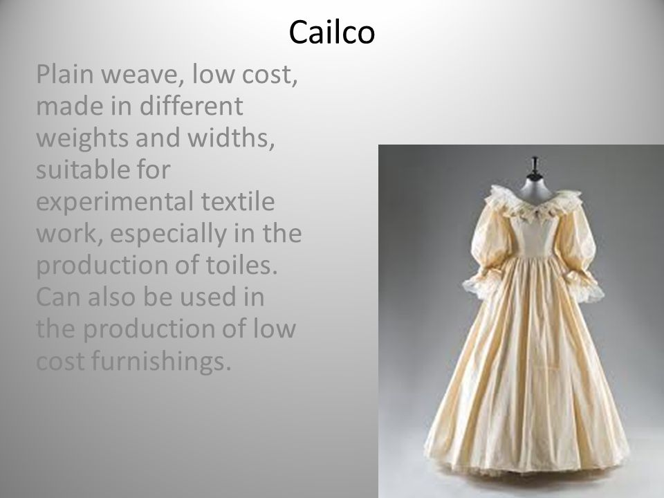 Properties of twill woven fabric Drapes well.