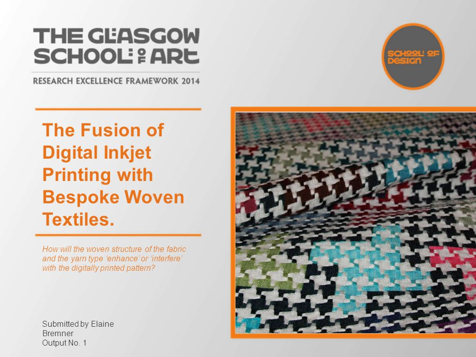 The Fusion of Digital Inkjet Printing with Bespoke Woven Textiles. How will the woven structure of the fabric and the yarn type 'enhance' or 'interfer