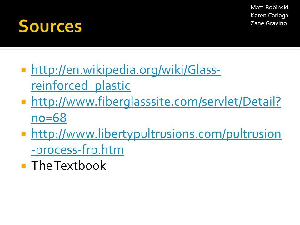  http://en.wikipedia.org/wiki/Glass- reinforced_plastic http://en.wikipedia.org/wiki/Glass- reinforced_plastic  http://www.fiberglasssite.com/servlet/Detail.