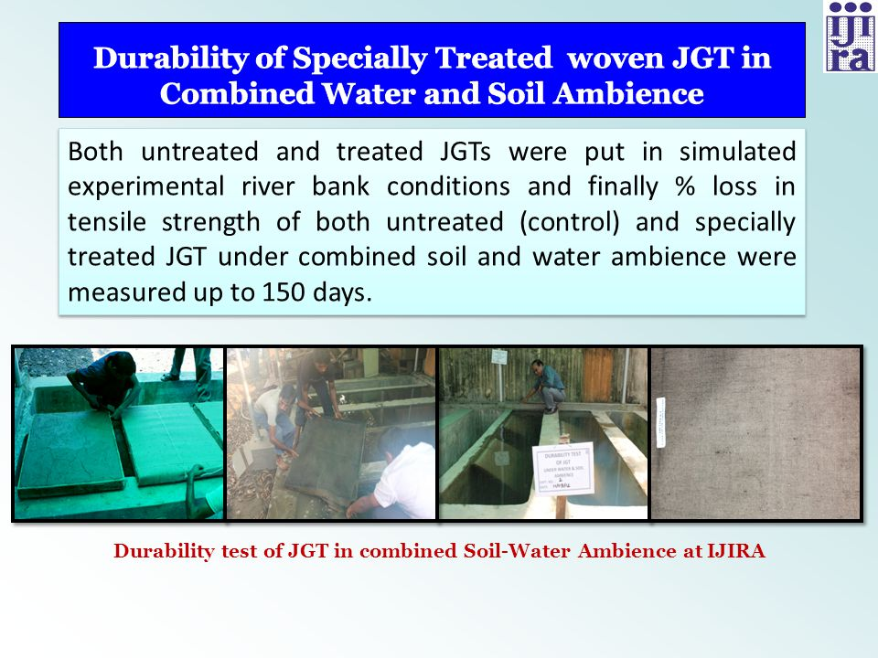 Both untreated and treated JGTs were put in simulated experimental river bank conditions and finally % loss in tensile strength of both untreated (con