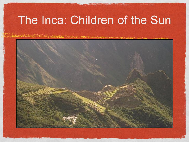 The Inca: Children of the Sun