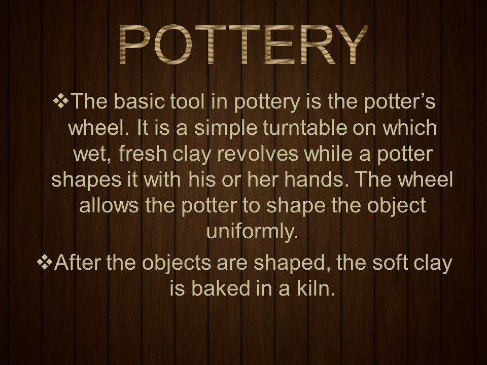  In the Philippines, pottery is sometimes useful in making big jars or banga for relatives who have passed away.