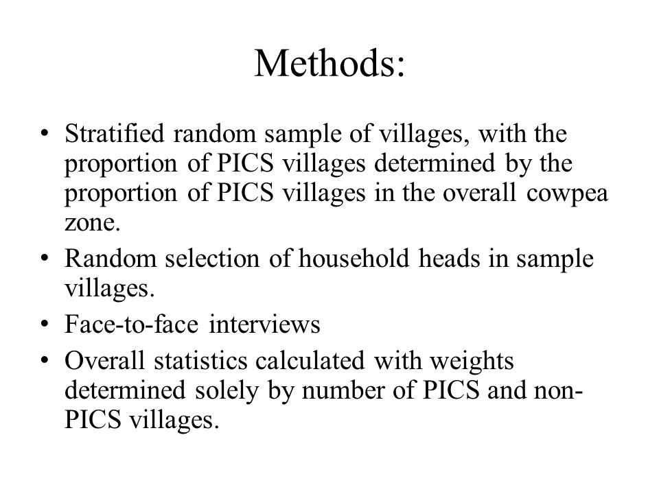 Methods: Stratified random sample of villages, with the proportion of PICS villages determined by the proportion of PICS villages in the overall cowpe