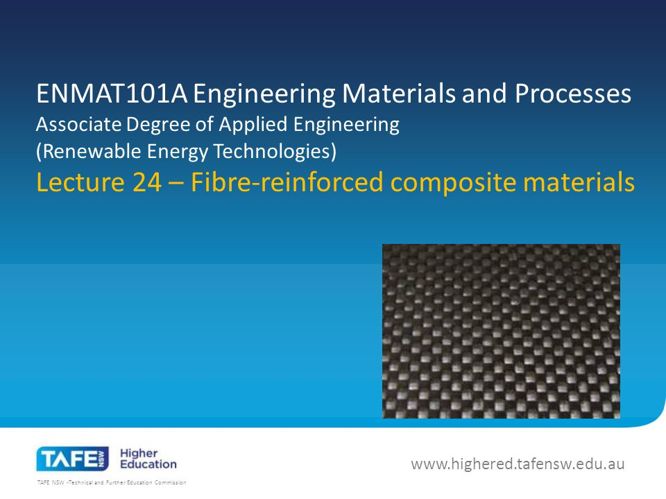 TAFE NSW -Technical and Further Education Commission EMMAT101A Engineering Materials and Processes Composite Materials Cook, Jerome T.