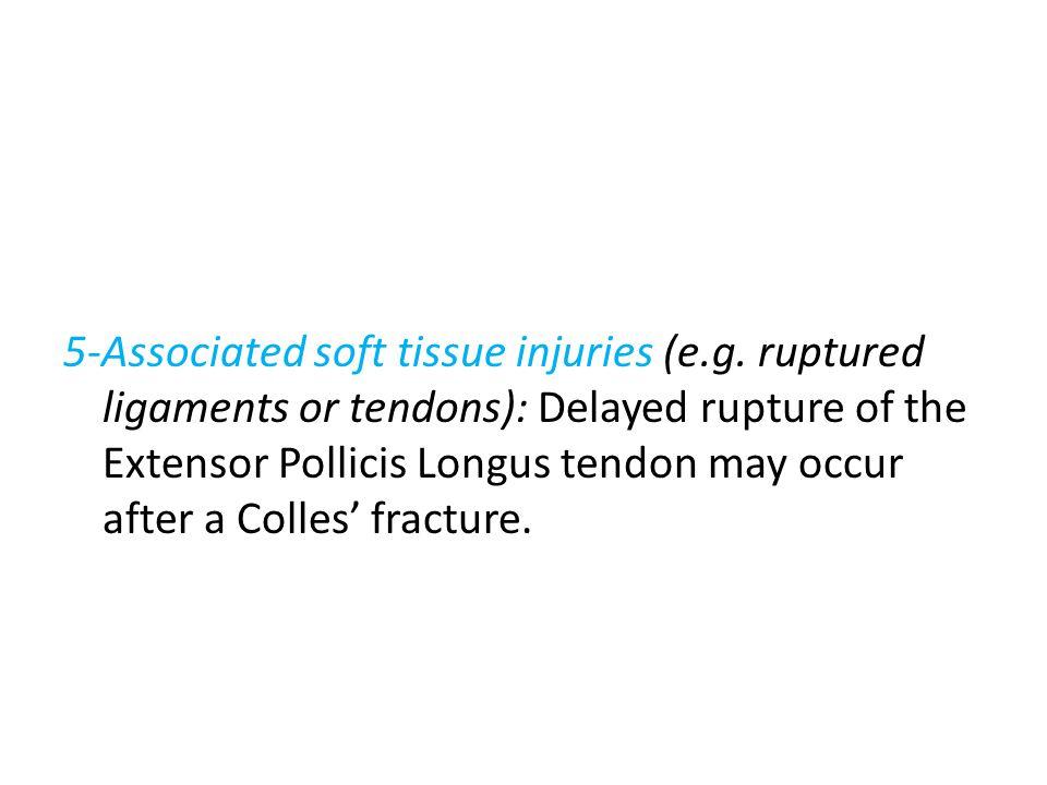 5-Associated soft tissue injuries (e.g.