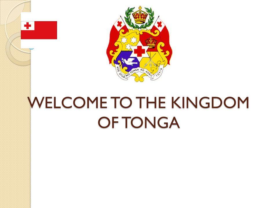 WELCOME TO THE KINGDOM OF TONGA