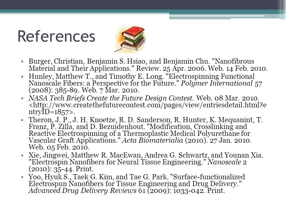 References Burger, Christian, Benjamin S. Hsiao, and Benjamin Chu.