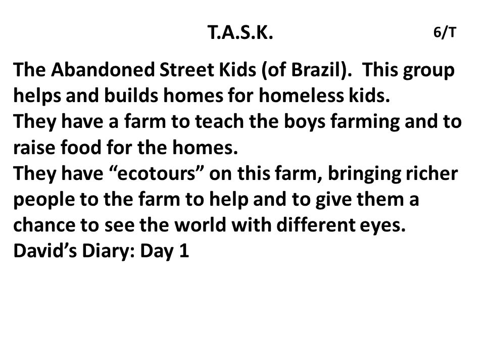 T.A.S.K.The Abandoned Street Kids (of Brazil).