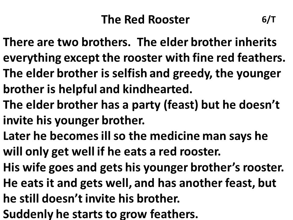 The Red Rooster There are two brothers.