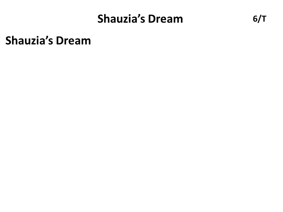 Shauzia's Dream 6/T